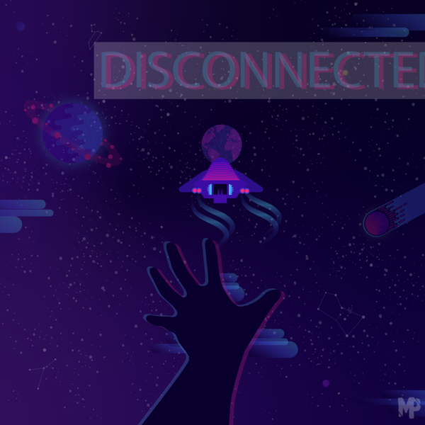 Disconnected (featuring @bytesandbubbles)